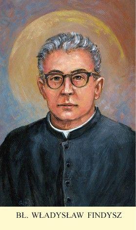 Błogosławiony Władysław Findysz – pierwszy polski męczennik czasu komunizmu