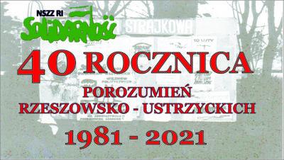 40. Rocznica podpisania Porozumień Rzeszowsko – Ustrzyckich